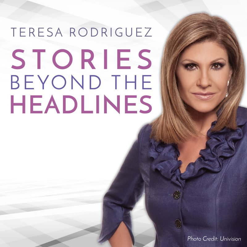 Teresa Rodriguez:  Stories Beyond the Headlines