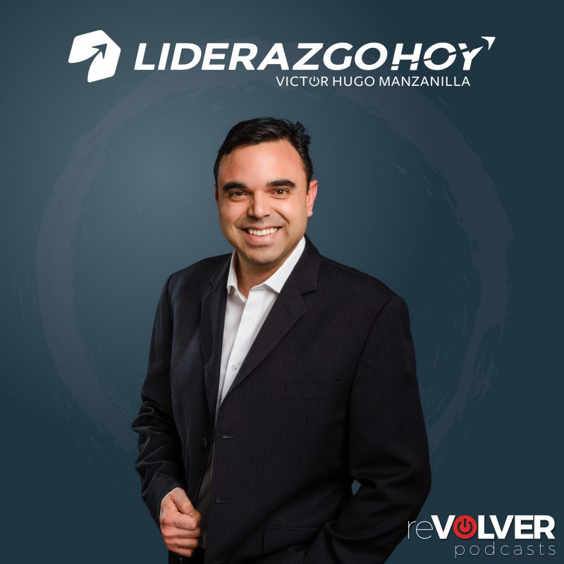 Liderazgo Hoy con Victor Hugo Manzanilla