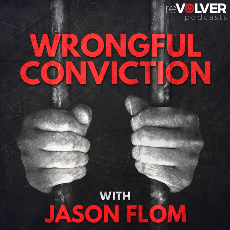 Wrongful Conviction with Jason Flom
