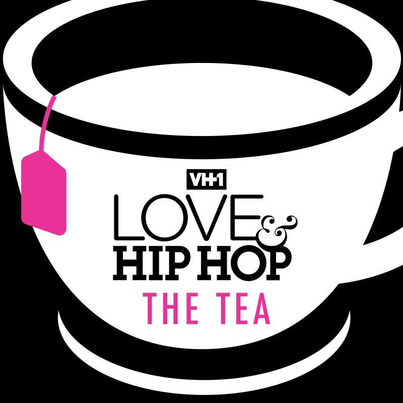 Love & Hip Hop:  The Tea