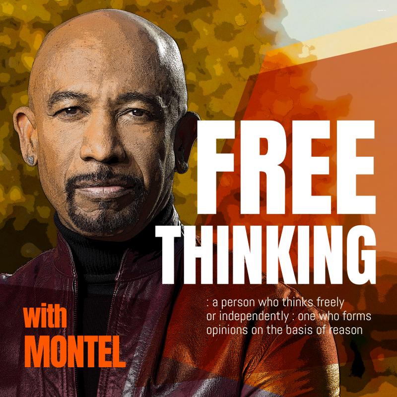 Free Thinking with Montel