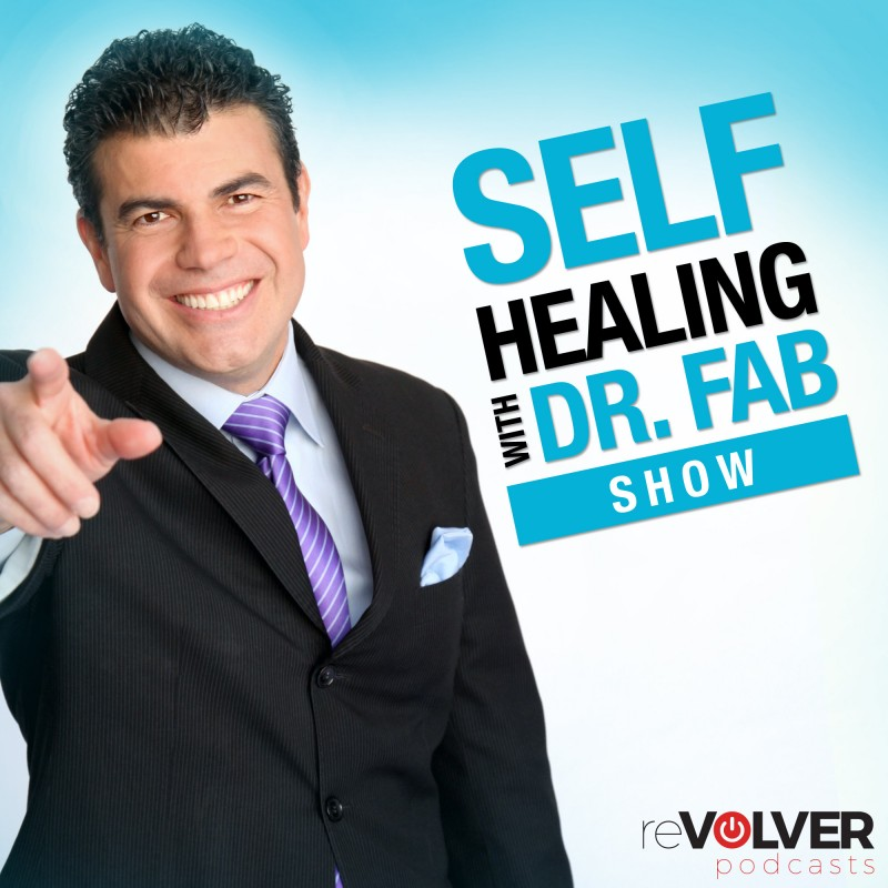Self Healing with Dr. Fab Show