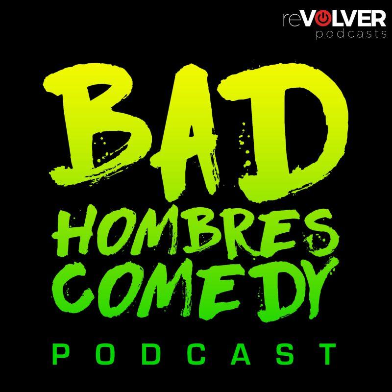 Bad Hombres Comedy