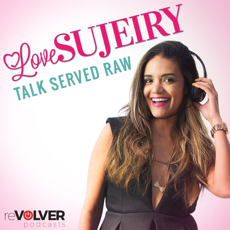 Love Sujeiry:  Talk Served Raw