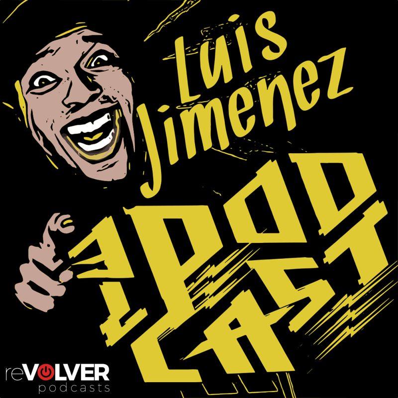 Luis Jimenez Podcast